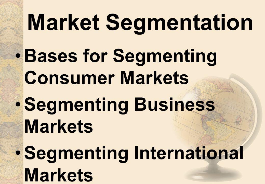 Market Segmentation Bases for Segmenting Consumer Markets