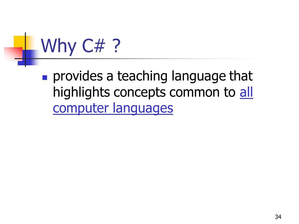 Why C# provides a teaching language that highlights concepts common to all computer languages