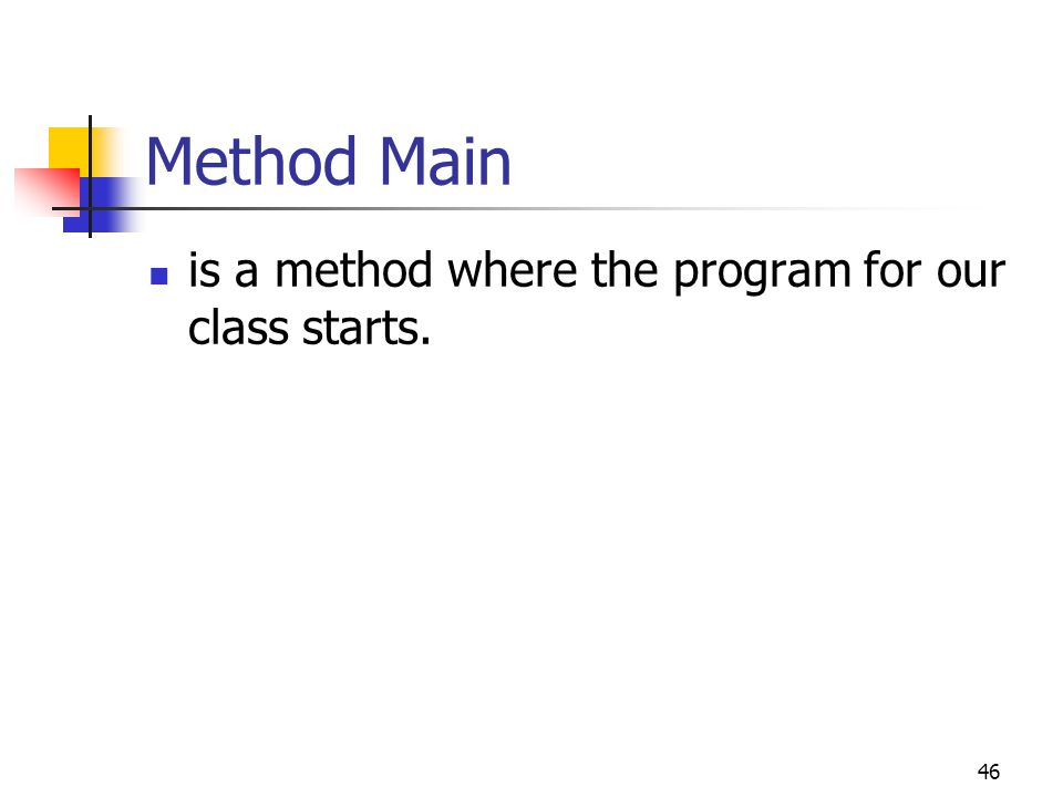 Method Main is a method where the program for our class starts.