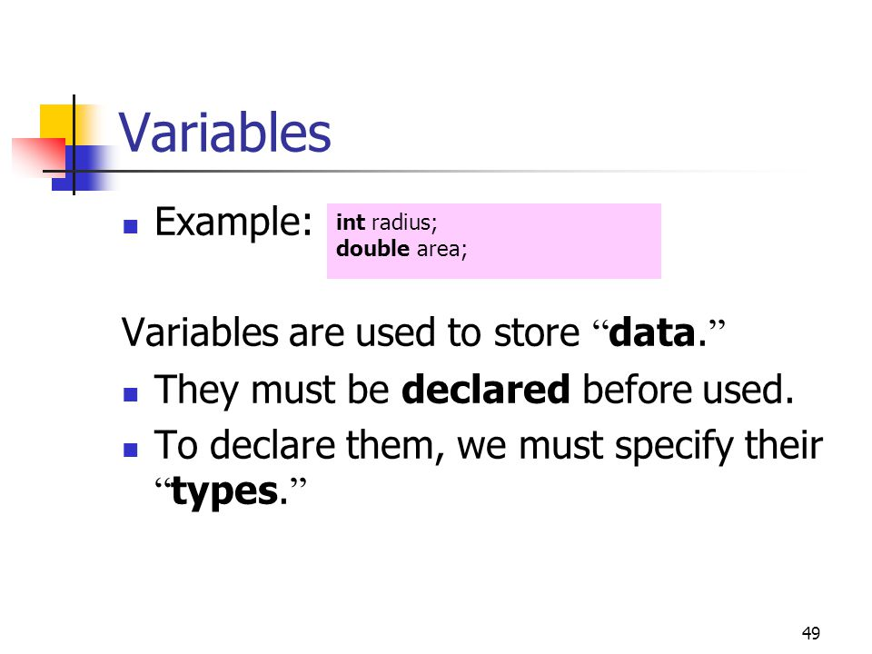 Variables Example: Variables are used to store data.