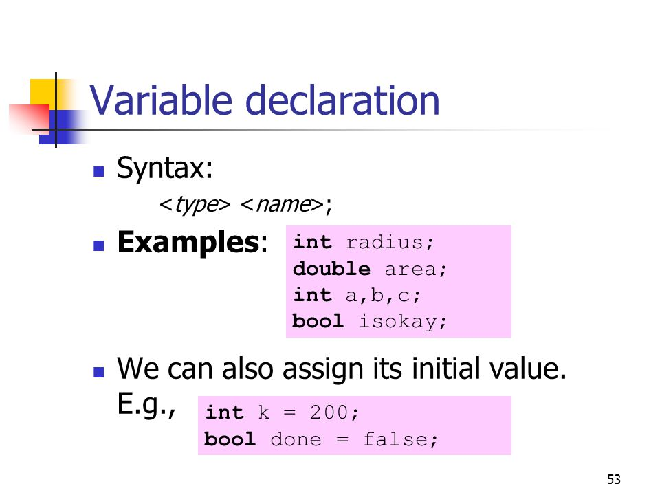 Variable declaration Syntax: Examples: