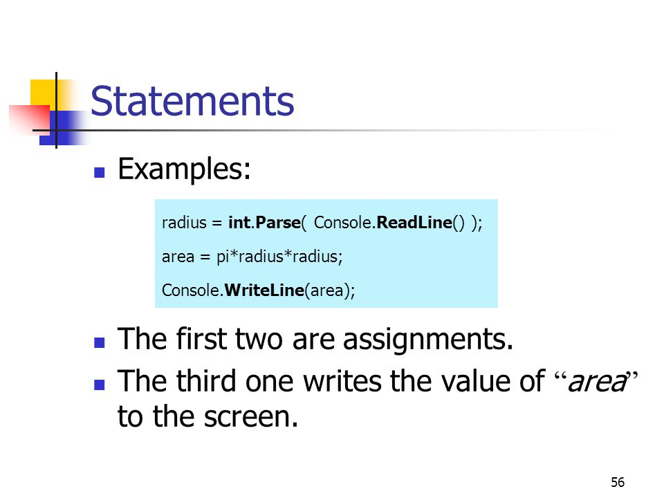 Statements Examples: The first two are assignments.