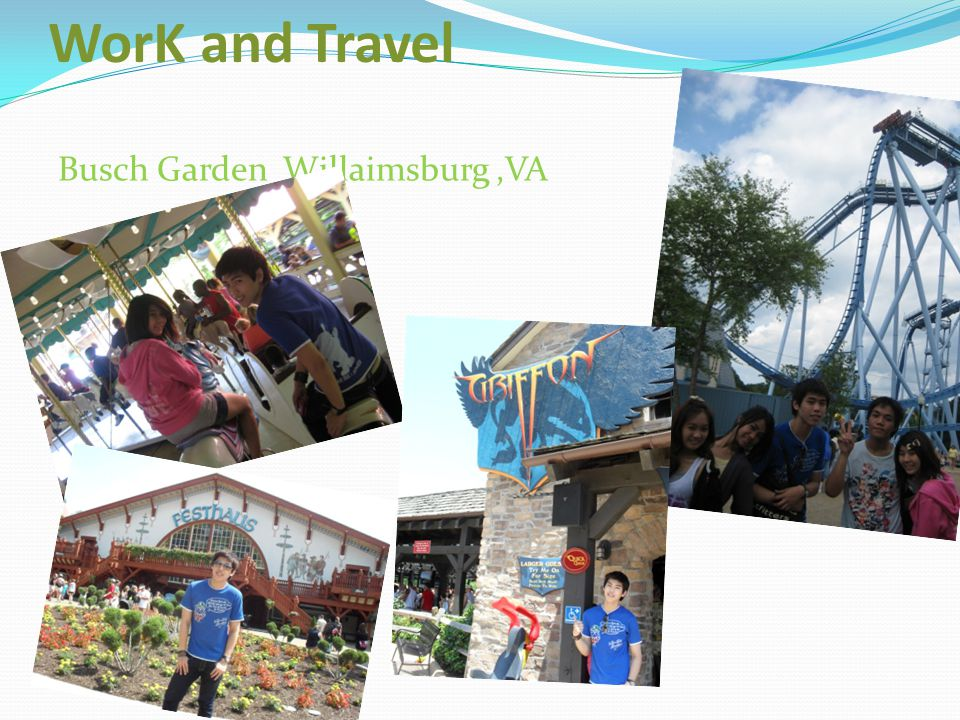 WorK and Travel Busch Garden Willaimsburg ,VA