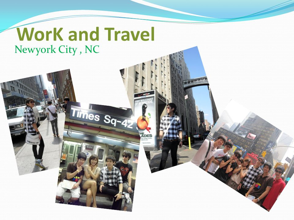 WorK and Travel Newyork City , NC