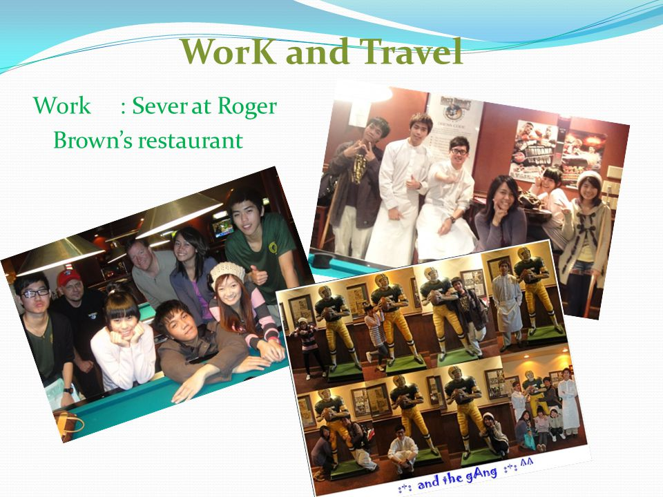 WorK and Travel Work : Sever at Roger Brown's restaurant