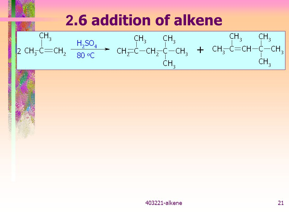 2.6 addition of alkene (dimerization)