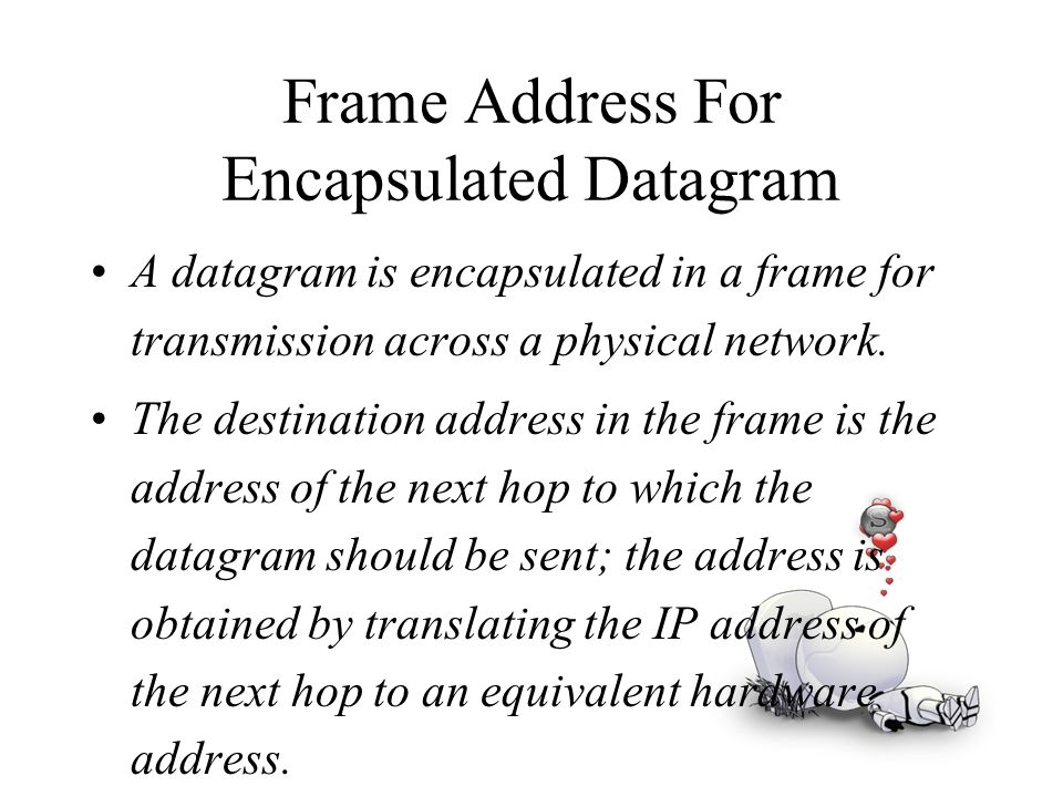 Frame Address For Encapsulated Datagram