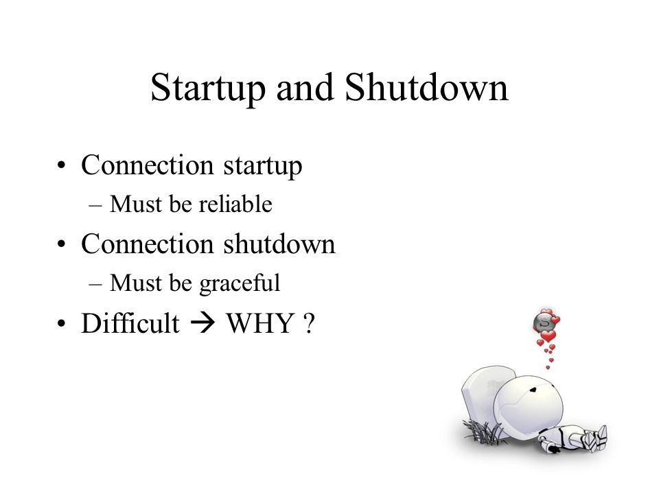 Startup and Shutdown Connection startup Connection shutdown