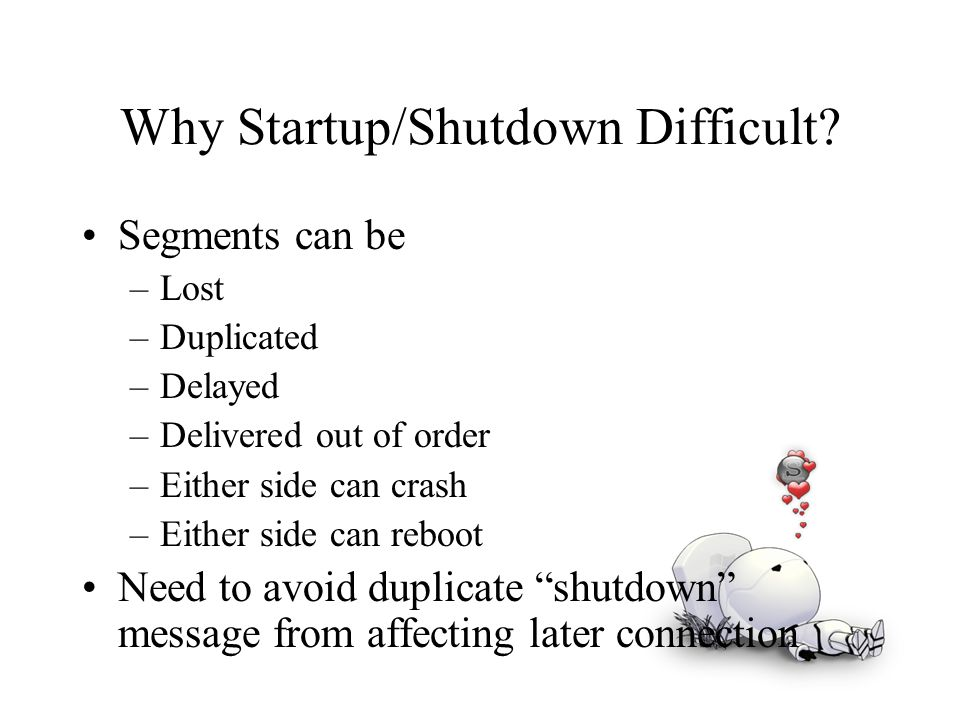 Why Startup/Shutdown Difficult