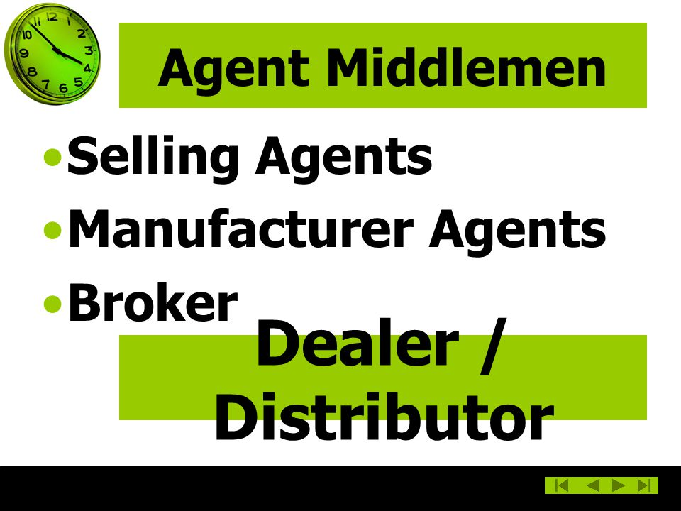 Dealer / Distributor Agent Middlemen Selling Agents
