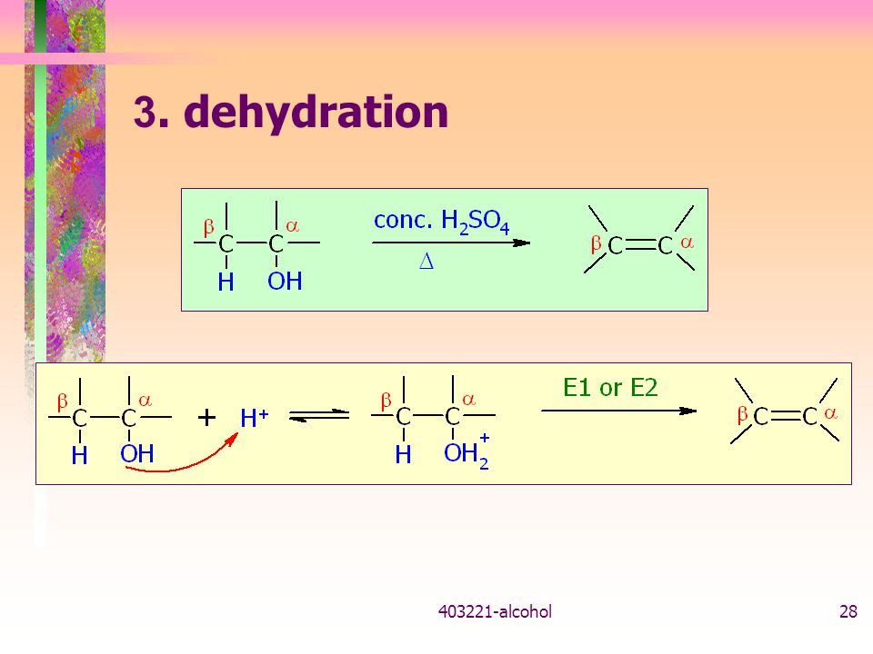 3. dehydration alcohol