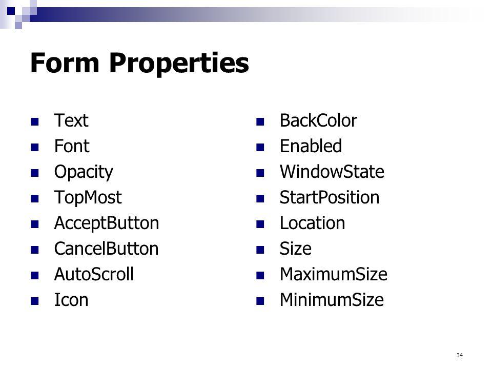 Form Properties Text Font Opacity TopMost AcceptButton CancelButton