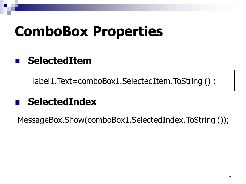 label1.Text=comboBox1.SelectedItem.ToString () ;