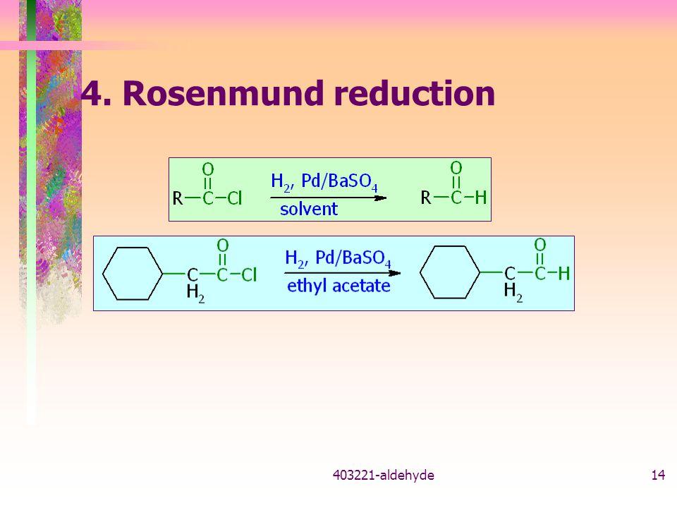 4. Rosenmund reduction 403221-aldehyde