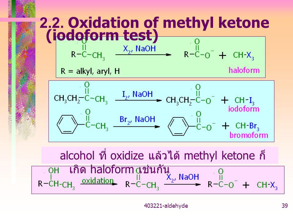 2.2. Oxidation of methyl ketone (iodoform test)