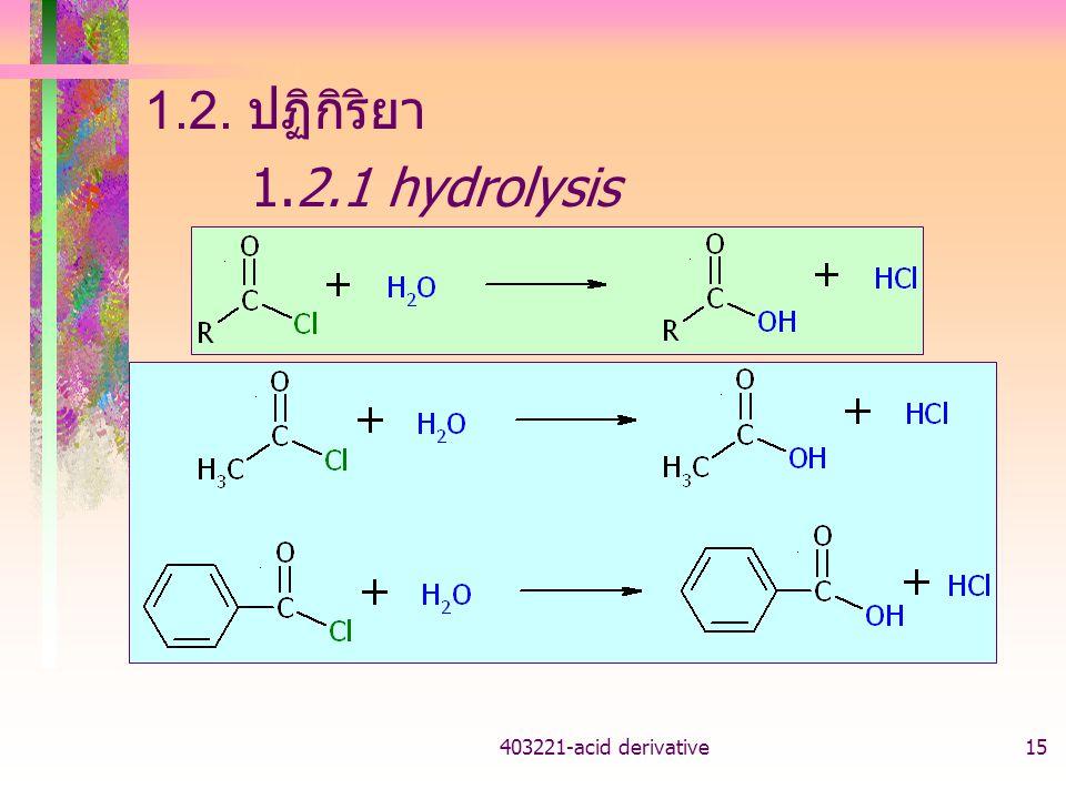 1.2. ปฏิกิริยา 1.2.1 hydrolysis 403221-acid derivative