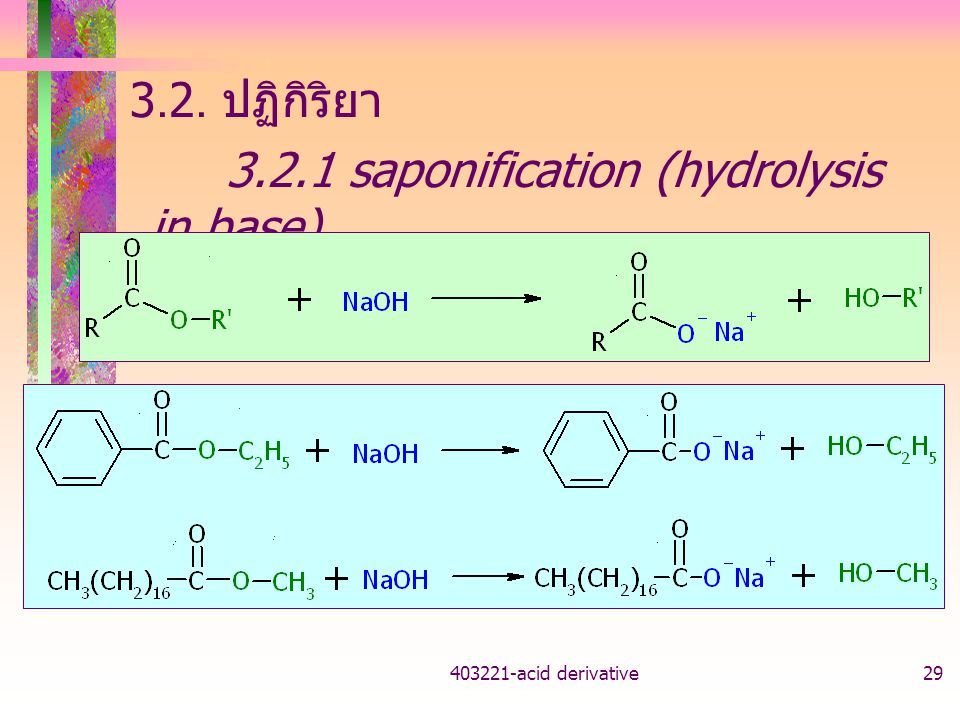3.2.1 saponification (hydrolysis in base)