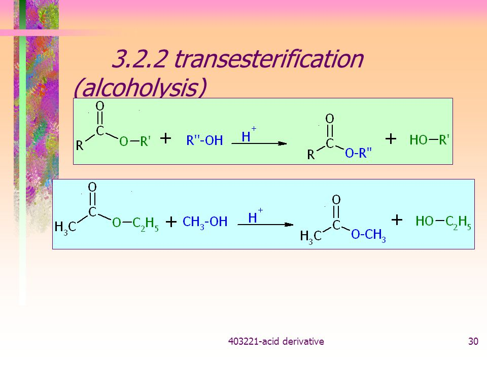 3.2.2 transesterification (alcoholysis)