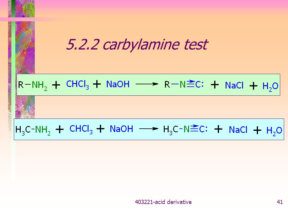 5.2.2 carbylamine test acid derivative