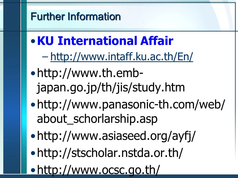 KU International Affair http://www.th.emb-japan.go.jp/th/jis/study.htm
