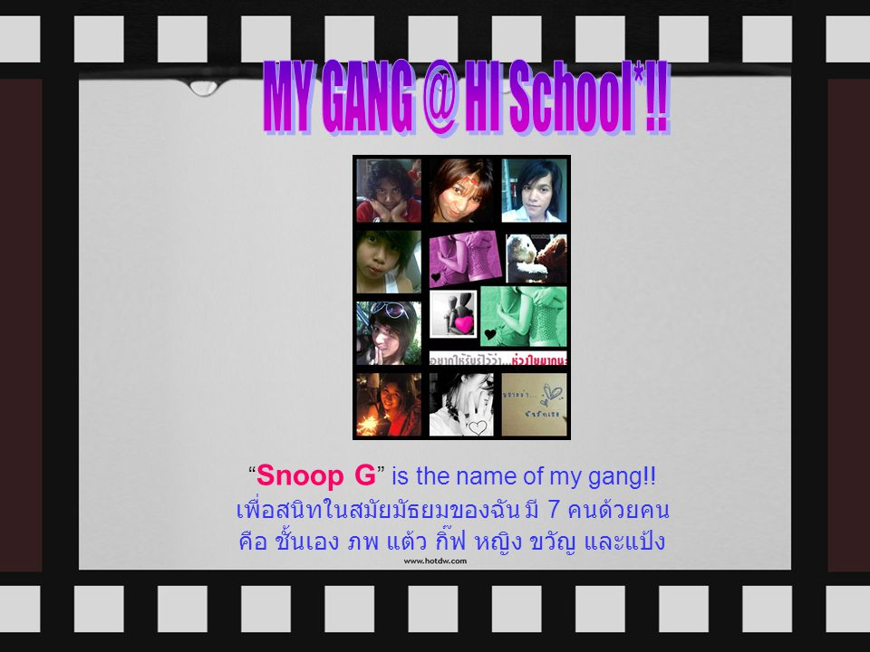 MY GANG @ HI School*!! Snoop G is the name of my gang!!