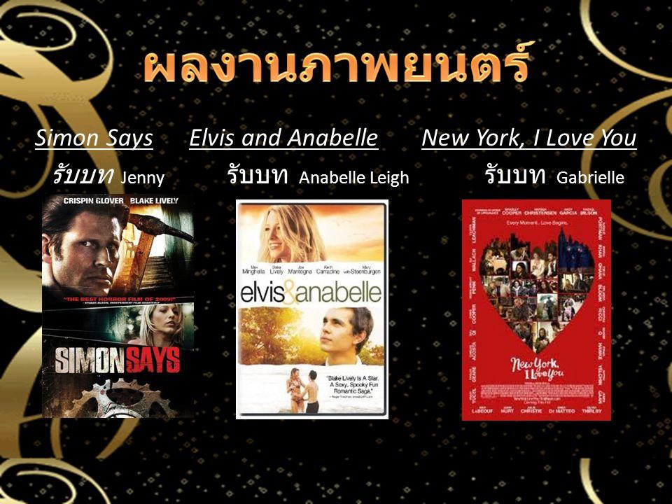 ผลงานภาพยนตร์ Simon Says Elvis and Anabelle New York, I Love You รับบท Jenny รับบท Anabelle Leigh รับบท Gabrielle DiMarco