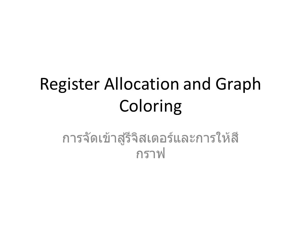 Register Allocation and Graph Coloring