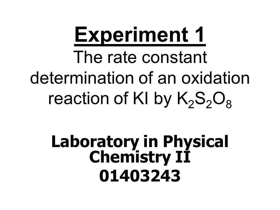 Laboratory in Physical Chemistry II 01403243