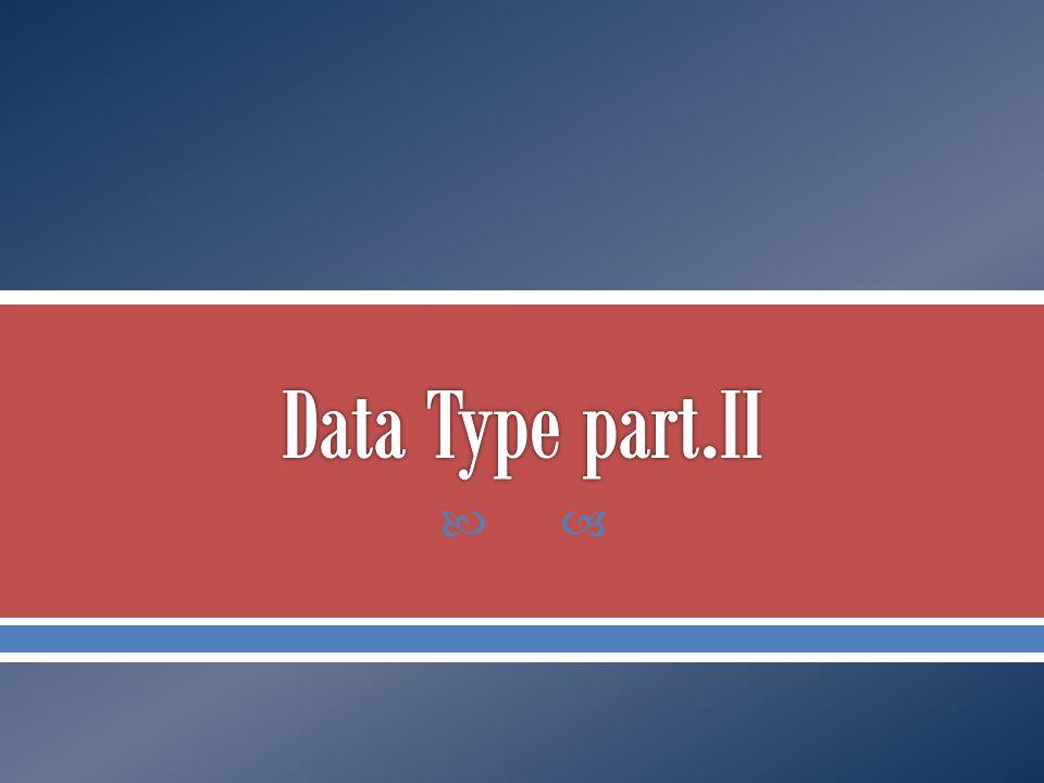 Data Type part.II