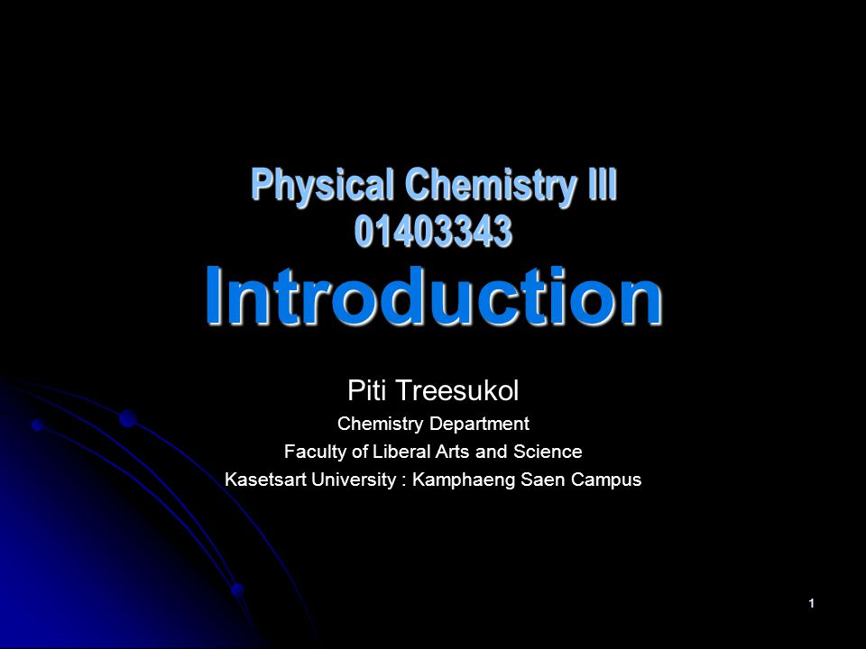 Physical Chemistry III 01403343 Introduction