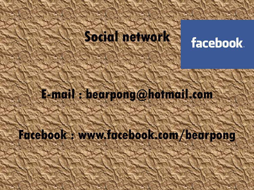 E-mail : bearpong@hotmail.com Facebook : www.facebook.com/bearpong