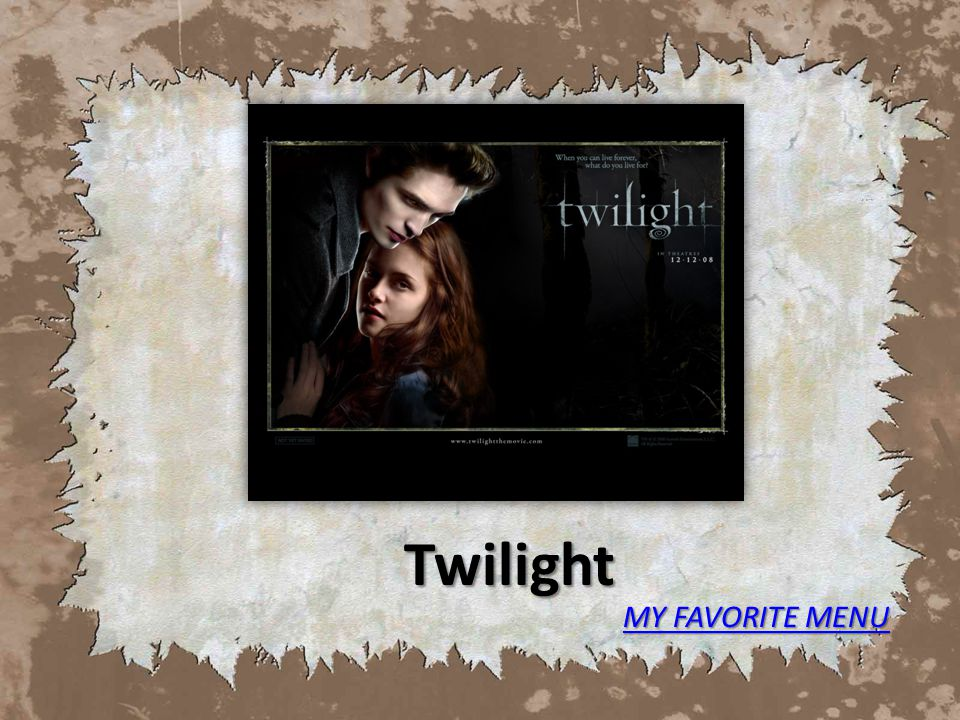 Twilight MY FAVORITE MENU