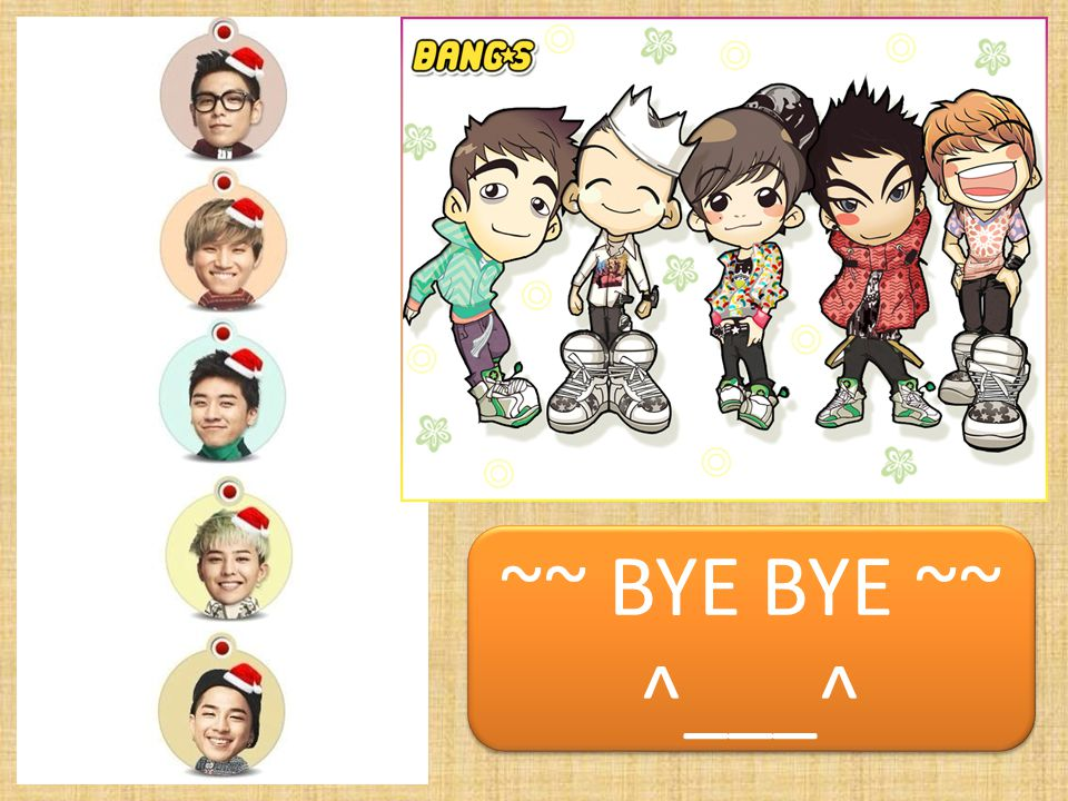 ~~ BYE BYE ~~ ^___^