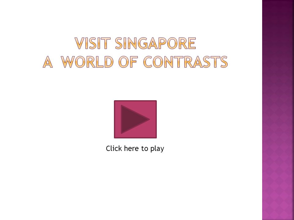 Visit Singapore A World of Contrasts