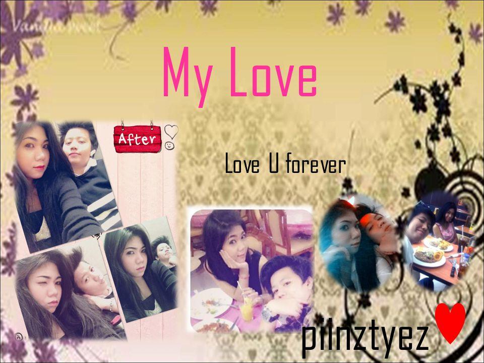 My Love Love U forever piinztyez