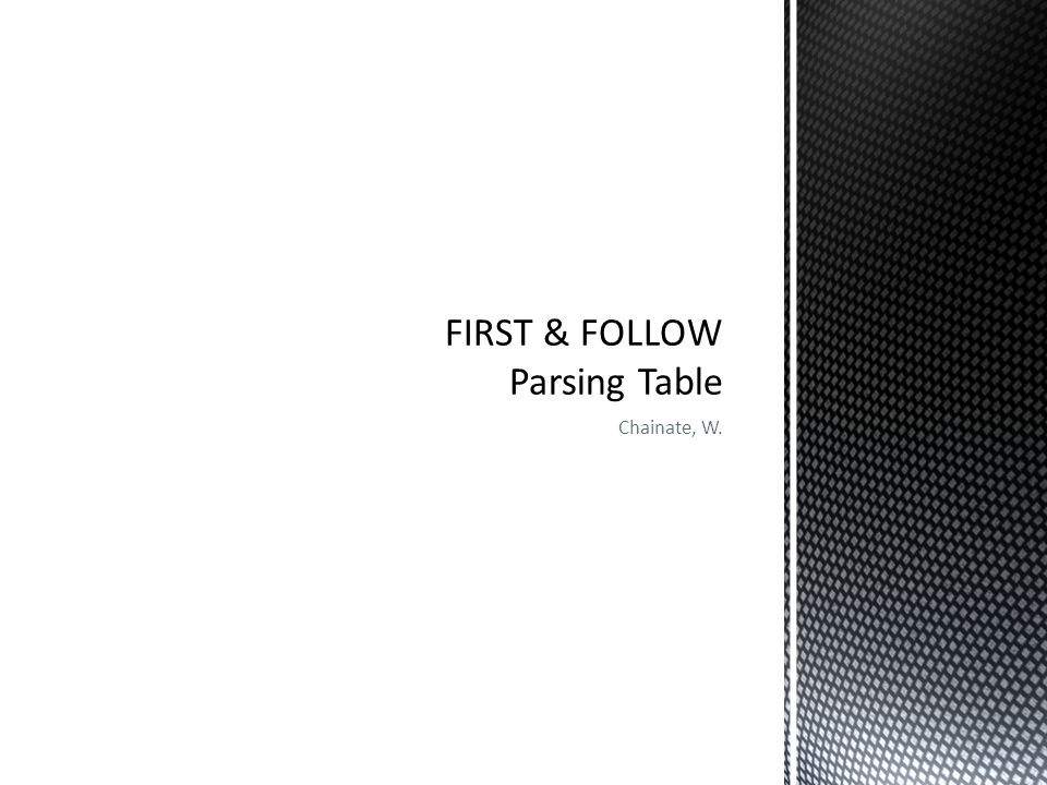 FIRST & FOLLOW Parsing Table