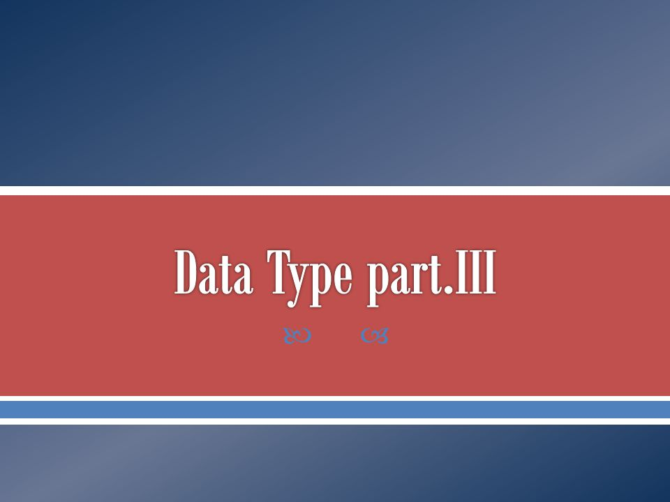 Data Type part.III