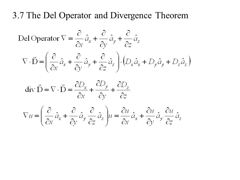 3.7 The Del Operator and Divergence Theorem