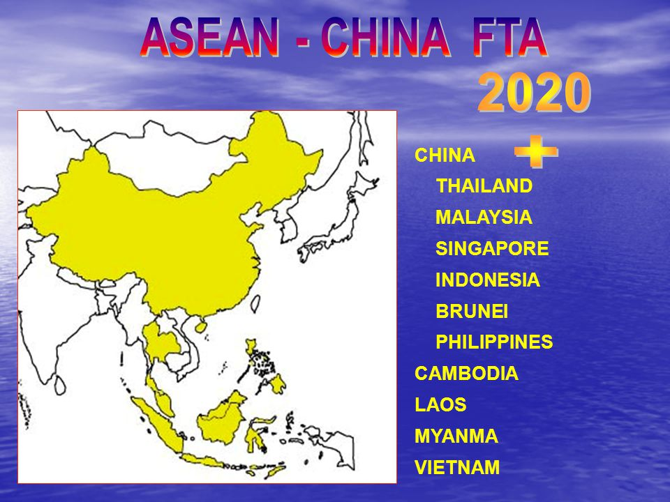 ASEAN - CHINA FTA 2020 + CHINA THAILAND MALAYSIA SINGAPORE INDONESIA