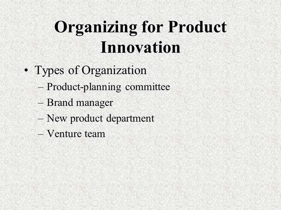 Organizing for Product Innovation