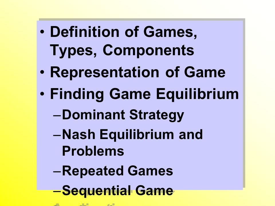 Definition of Games, Types, Components Representation of Game