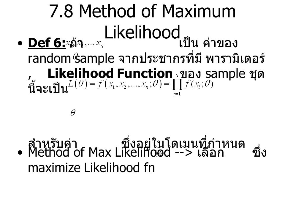 7.8 Method of Maximum Likelihood
