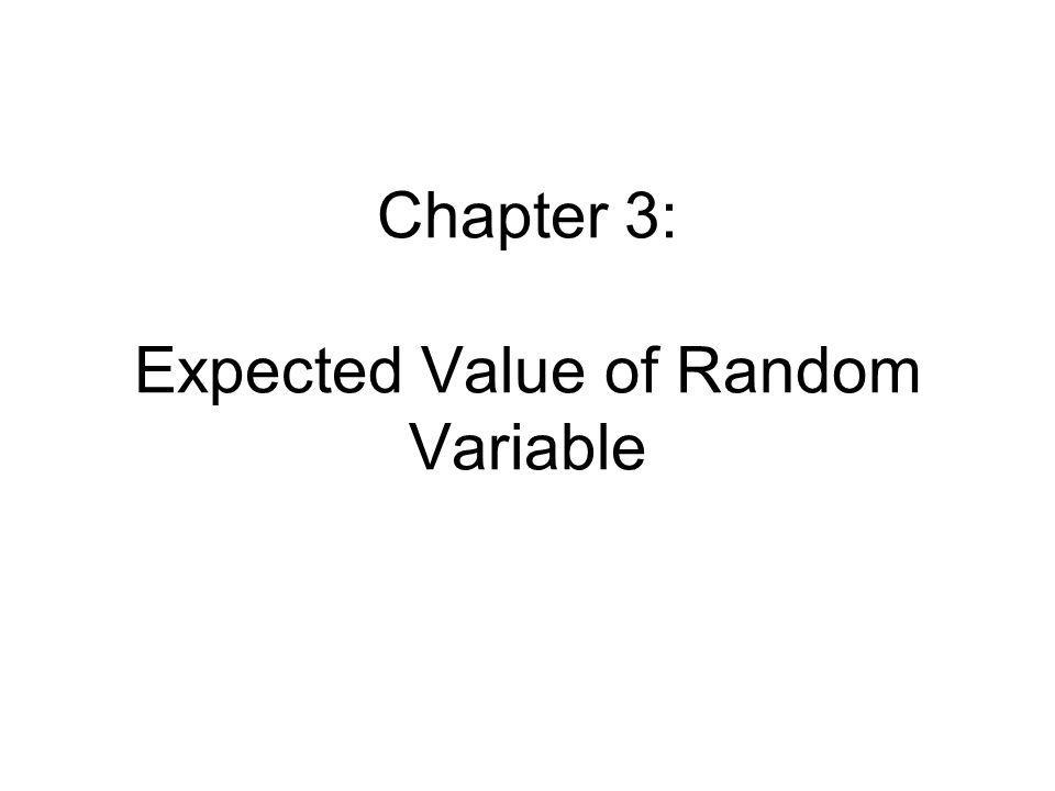 Chapter 3: Expected Value of Random Variable