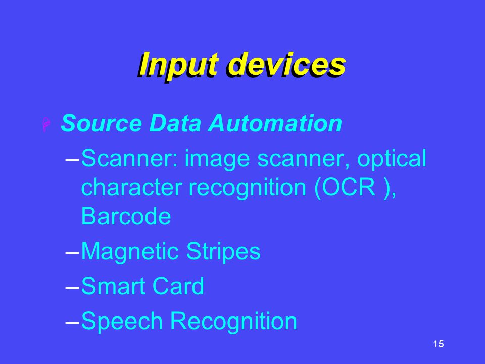 Input devices Source Data Automation