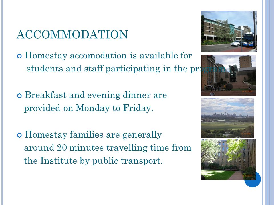ACCOMMODATION Homestay accomodation is available for