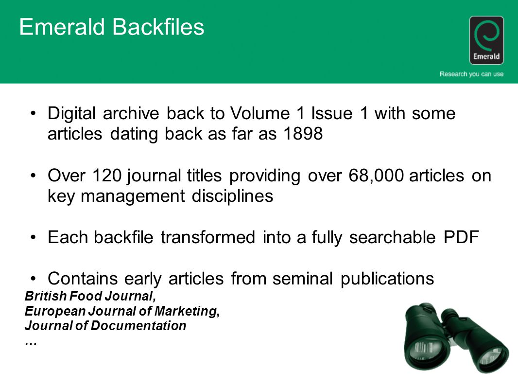 Emerald Backfiles Digital archive back to Volume 1 Issue 1 with some articles dating back as far as