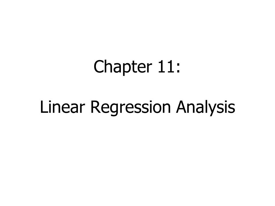 Chapter 11: Linear Regression Analysis