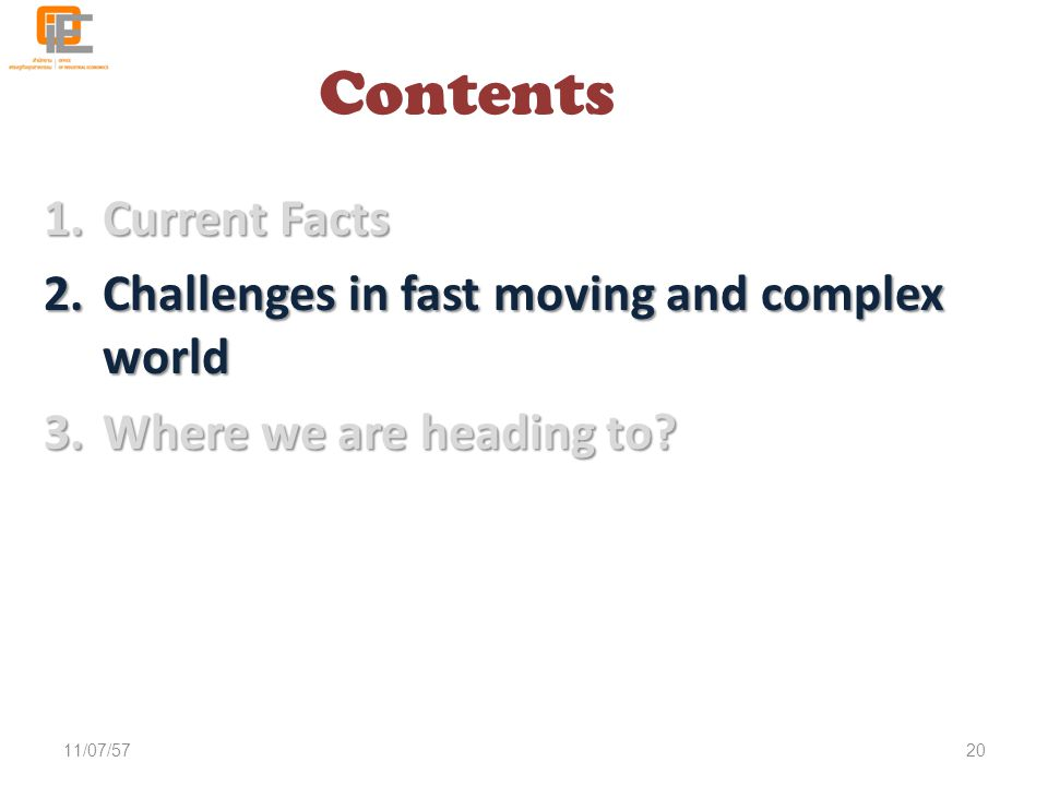 Contents Current Facts Challenges in fast moving and complex world