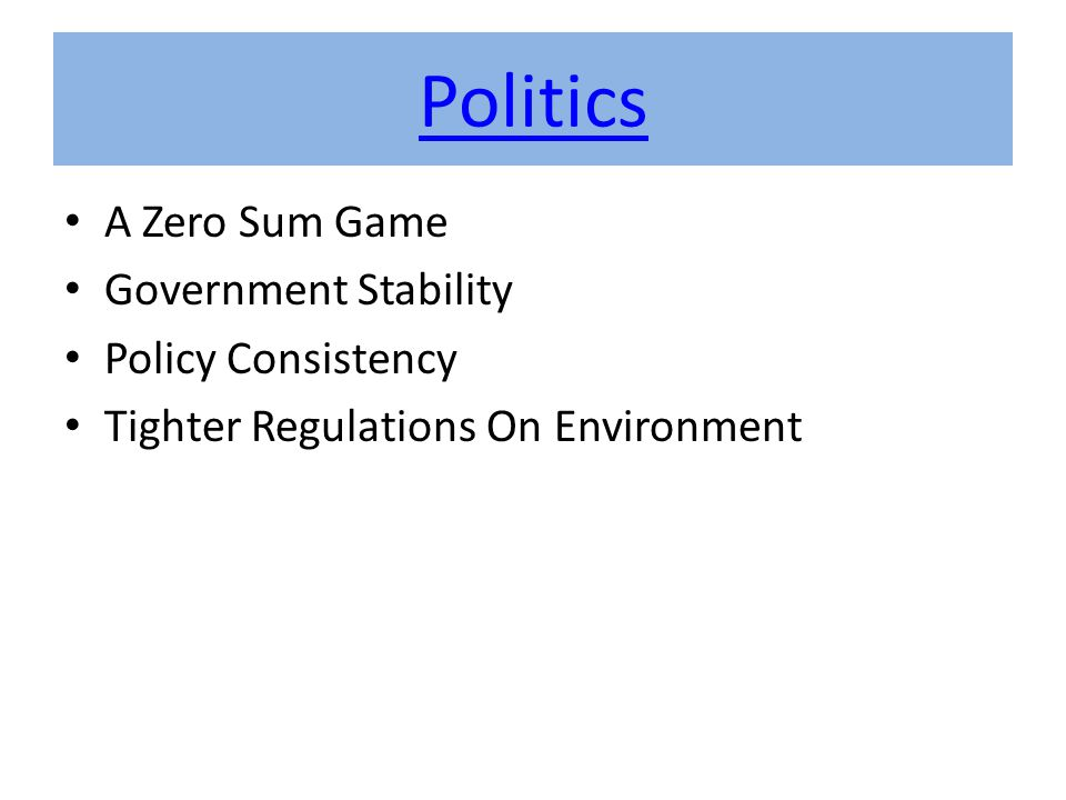 Politics A Zero Sum Game Government Stability Policy Consistency