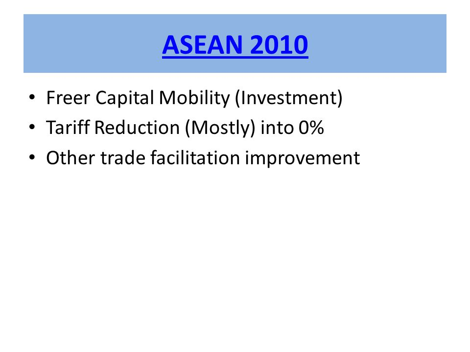 ASEAN 2010 Freer Capital Mobility (Investment)